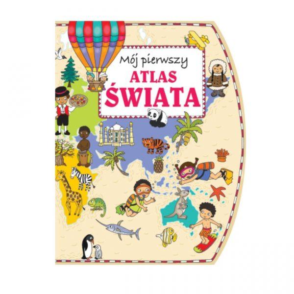 """Książka """" Mój pierwszy atlas świata"""""""