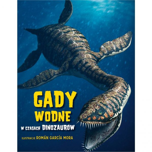 """Książka """"Gady wodne w czasach dinozaurów"""""""